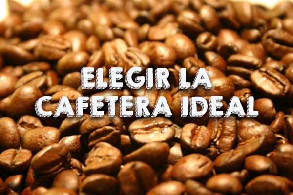 Electrofrío Castellón – Cómo elegir la cafetera ideal