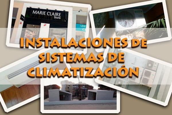 Especialistas en instalaciones de sistemas de climatización en distintos lugares de Castellón