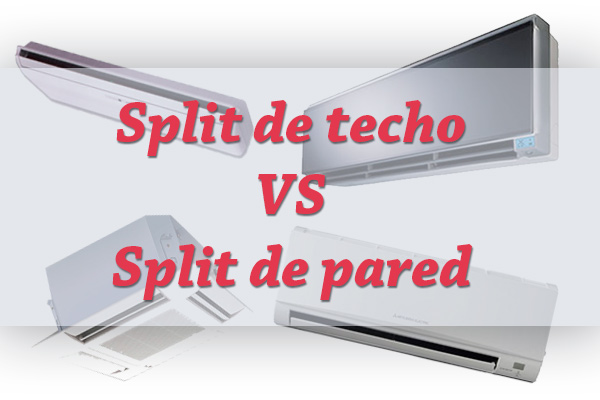 Split de pared y split de techo  – diferencias